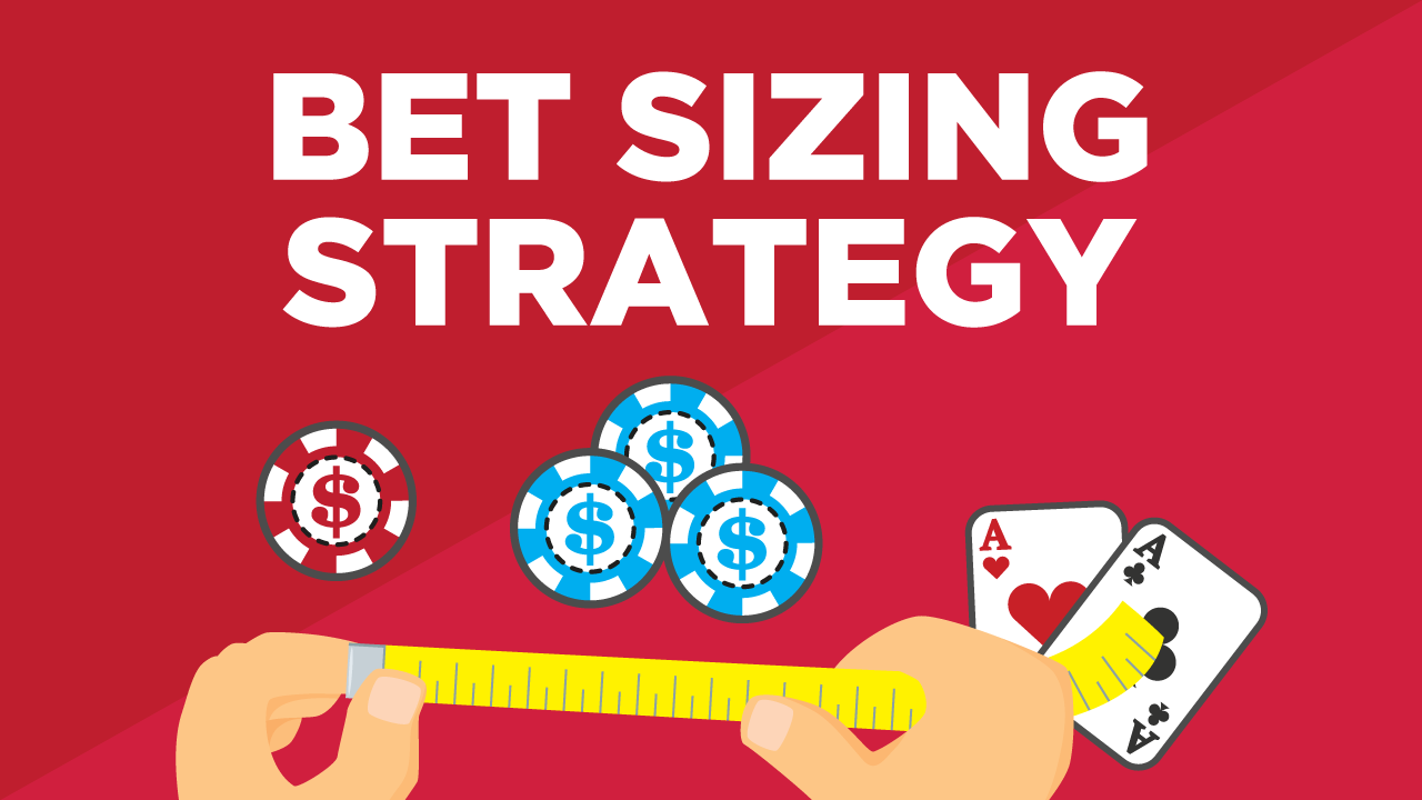 The Ultimate Guide to Poker Bet Sizing Strategy