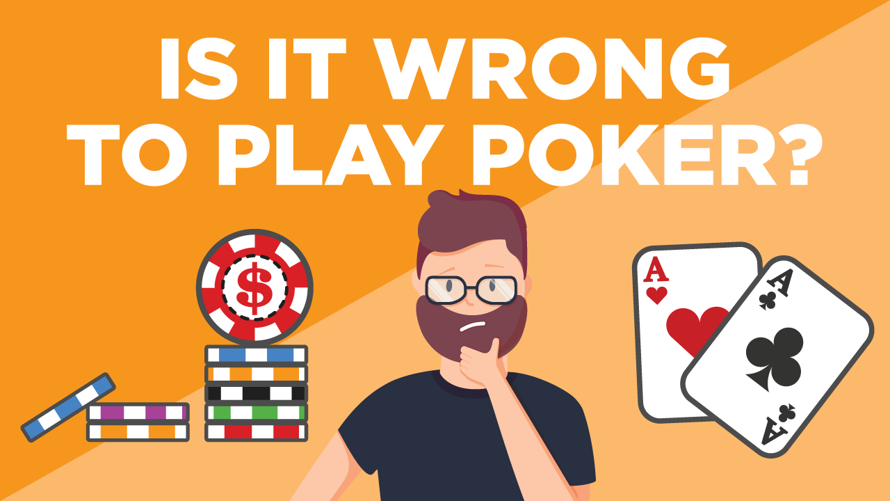 Is it Wrong to Play Poker?
