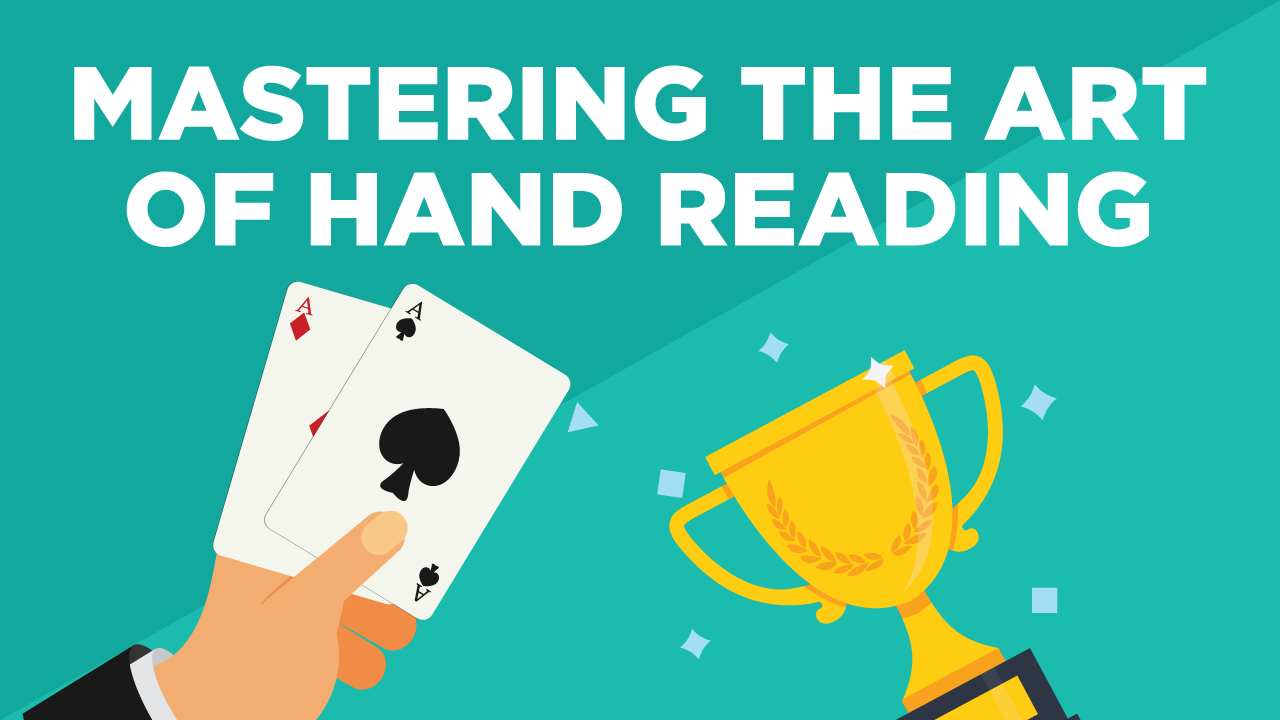 Mastering the Art of Hand Reading in Poker