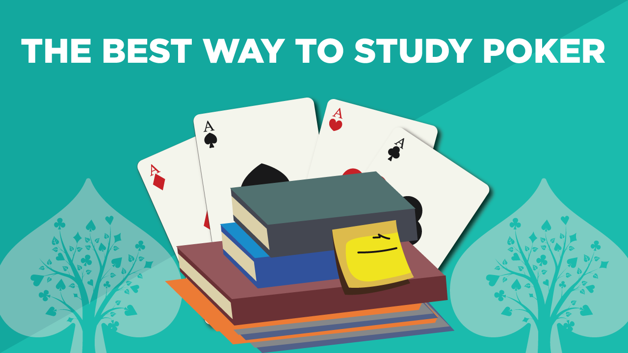 The Best Way to Study Poker in 2020