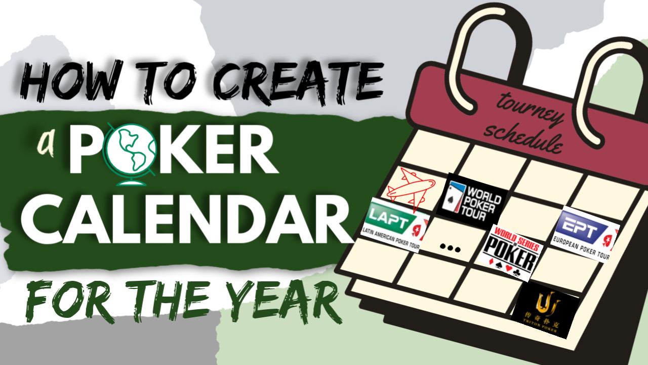 How to Create a Poker Calendar for the Year (Travels, Goals, Bankroll)